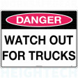 600x450mm - Poly - Danger Watch Out For Trucks (261LP)