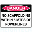 600x450mm - Poly - Danger No Scaffolding Within 5mtrs of Powerlines (264LP)