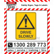 WARNING DRIVE SLOWLY 450x600mm Metal