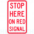 450x750mm - Class 1 - Aluminium - Stop Here On Red Signal (R6-6A)