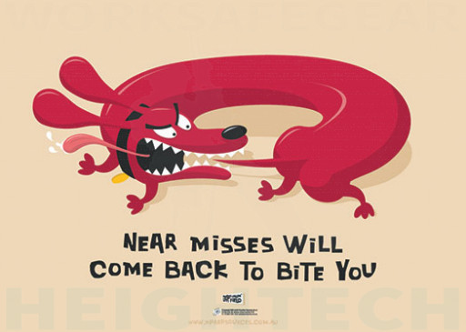 594x420mm - Laminated Safety Poster - Near Misses will Come Back to Bite You (SP1023)