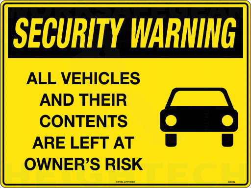 450x300mm - Metal - Security Warning All Vehicles and Their Contents are Left at Owners Risk (SW018LSM)
