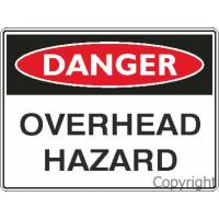 DANGER - OVERHEAD HAZARD 450x600mm Metal CL1 REF